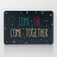 2. come together iPad Case