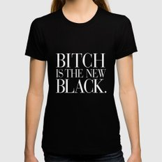 Bitch is the New Black. Womens Fitted Tee Black SMALL