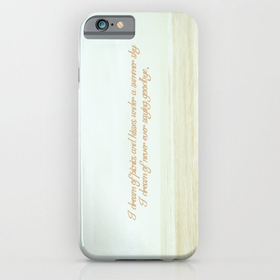 I dream of never ever saying goodbye. iPhone & iPod Case