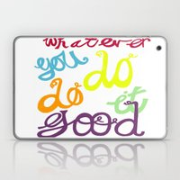 WHATEVER  YOU DO DO IT G… Laptop & iPad Skin
