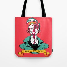 Dead And/or Dying Tote Bag