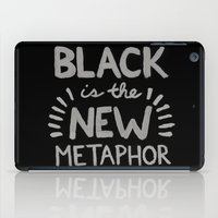 Black is the new Metaphor iPad Case