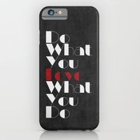 Do What You LOVE What You Do iPhone 6 Slim Case