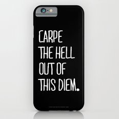 Carpe Diem ///www.pencilmeinstationery.com iPhone 6 Slim Case