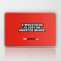 A MOUSTACHE IS JUST AN ABORTED BEARD. Laptop & iPad Skin
