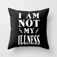 I Am Not My Illness - Print Throw Pillow