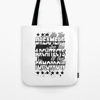 We The Dreamers Are The … Tote Bag