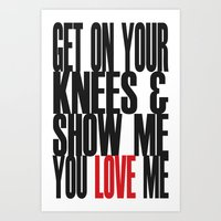 Get On Your Knees Art Print