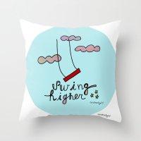 Swing HIGHER  Throw Pillow