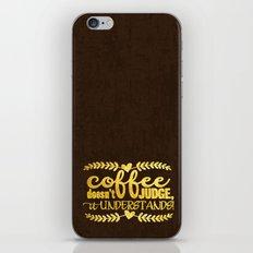 Coffee Doesn´t Judge, I… iPhone & iPod Skin