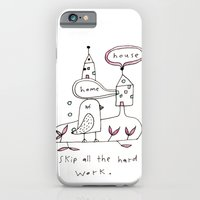 iPhone & iPod Case featuring skip all the hard work by karindrawings