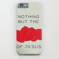 Nothing But The Blood iPhone 6 Slim Case