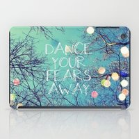 Dance Your Fears Away iPad Case