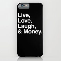 Live Love Laugh and Money iPhone 6s Slim Case