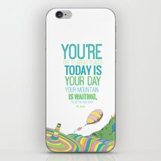 YOUR MOUNTAIN IS WAITING.. DR. SEUSS, OH THE PLACES YOU'LL GO  iPhone & iPod Skin