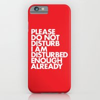 iPhone & iPod Case featuring PLEASE DO NOT DISTURB I AM DISTURBED ENOUGH ALREADY by WORDS BRAND™