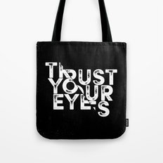 Trust Your Eyes Tote Bag