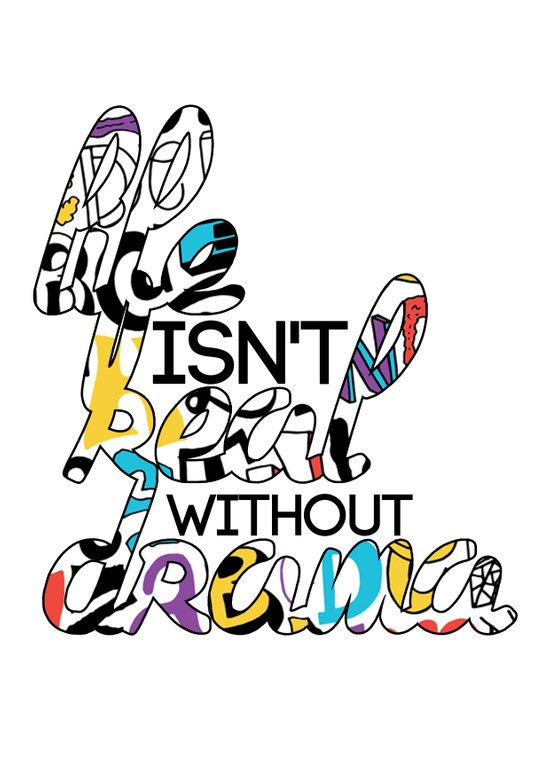 Life isn't Real without Drama Art Print