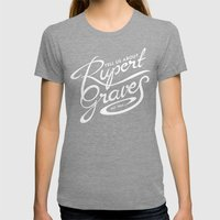 Tell Us About Rupert Gra… Womens Fitted Tee Tri-Grey SMALL