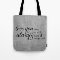 Always have, Always will Tote Bag