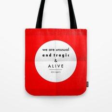 eggers - we are unusual & tragic & alive Tote Bag