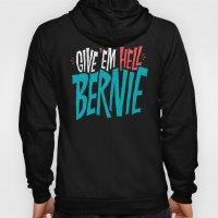 Give 'em Hell Bernie Hoody