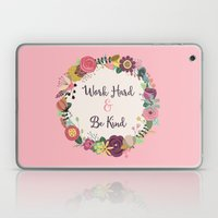 Work Hard & Be Kind Laptop & iPad Skin