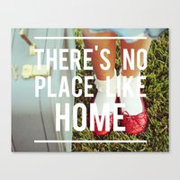 There's No Place Like Ho… Canvas Print