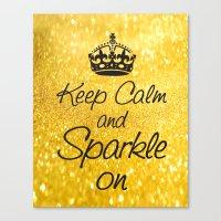 Keep Calm and Sparkle On Canvas Print