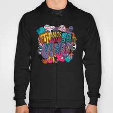 Things Might Get Weird Hoody