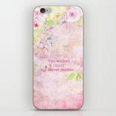 You walked into my secret garden  iPhone & iPod Skin
