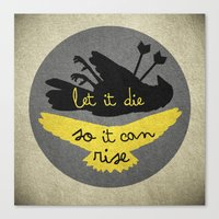 Let It Die So It Can Rise Canvas Print