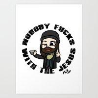 Nobody f##ks with the Jesus Art Print