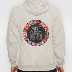 Ain't Nobody Got Time For That Hoody
