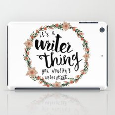It's A Writer Thing iPad Case