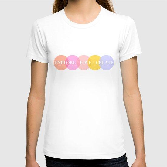 EXPLORE // LOVE // CREATE T-shirt