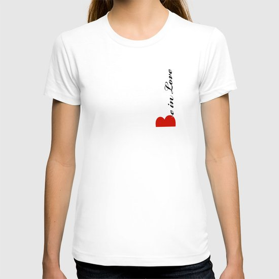BE IN LOVE T-shirt