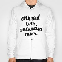 Onward Ever, Backward Ne… Hoody