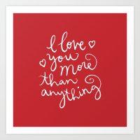I Love You More Than Any… Art Print