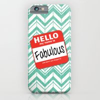 Hello My Name Is.... Fabulous!  iPhone 6 Slim Case