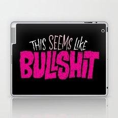 This Seems Like Bullshit Laptop & iPad Skin