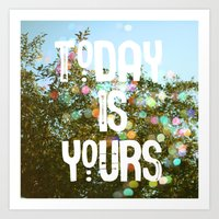 Today Is Yours Art Print