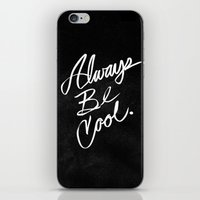 Always Be Cool iPhone & iPod Skin