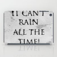 It Can't Rain All The Time. iPad Case