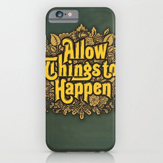 Allow Things to Happen iPhone & iPod Case