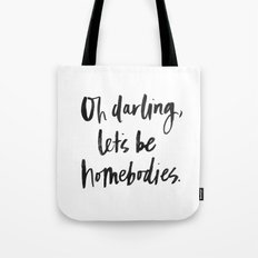 Oh Darling, Let's be Homebodies Tote Bag
