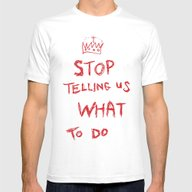 Stop Telling Us What To … Mens Fitted Tee White SMALL