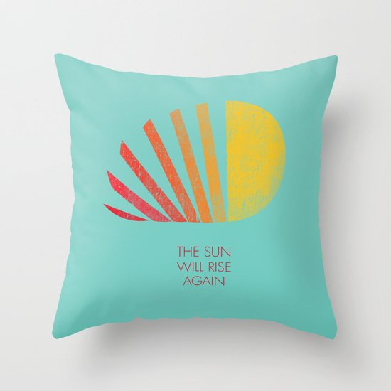 The Sun Will Rise Again Throw Pillow