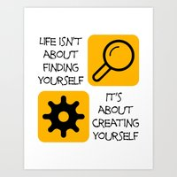 Life isn't about finding yourself Art Print