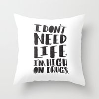 HIGH ON DRUGS Throw Pillow